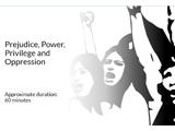 prejudice power privilege and oppression