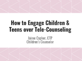 how to engage children and teens over tele-counseling