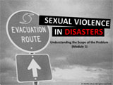 Sexual Violence in Disasters - Module 1 Thumbnail Image